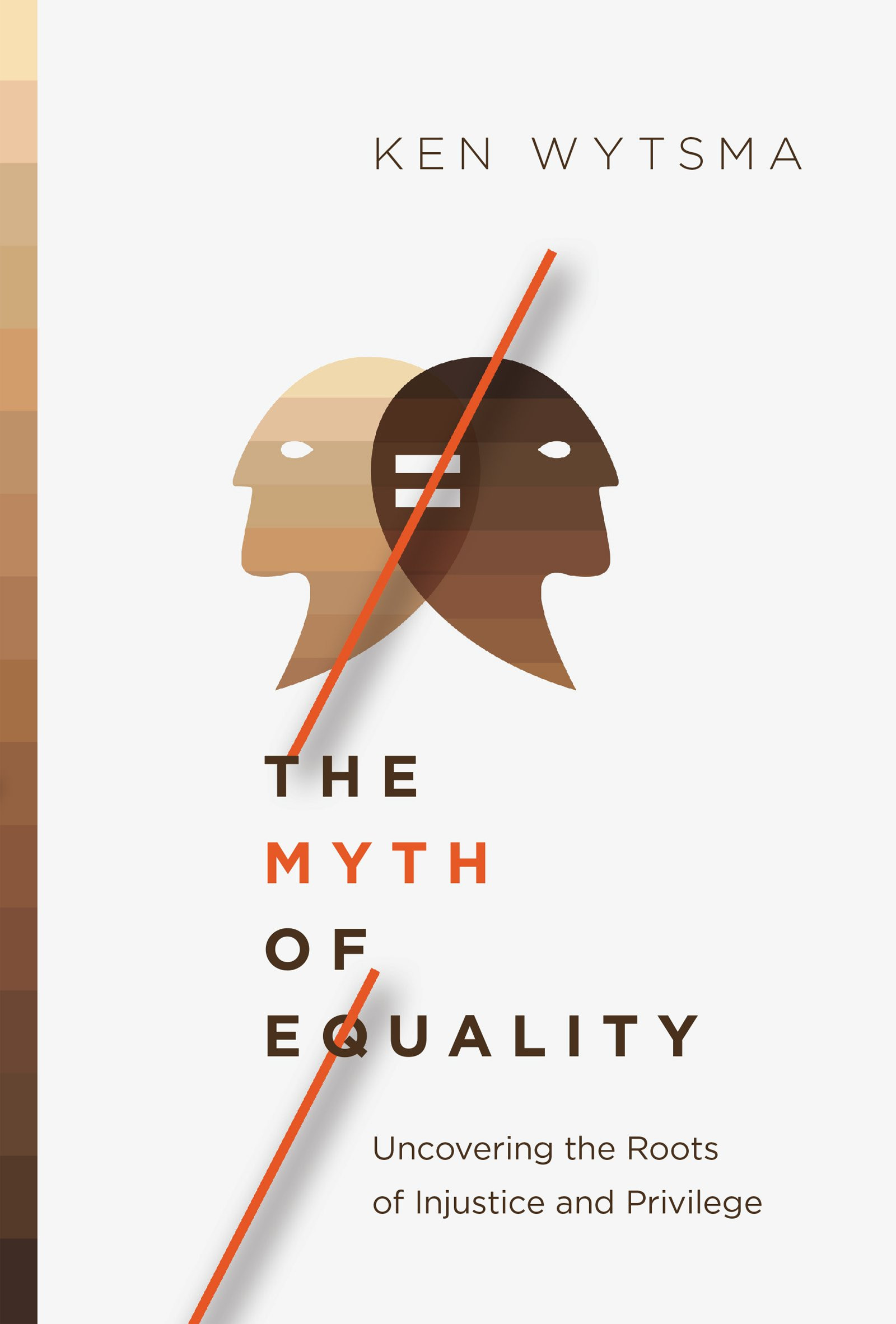 BOOK STUDY: The Myth of Equality - Uncovering the Roots of Injustice and Privilege by Ken Wytsma